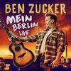 Ben Zucker - Mein Berlin [Live in Berlin]